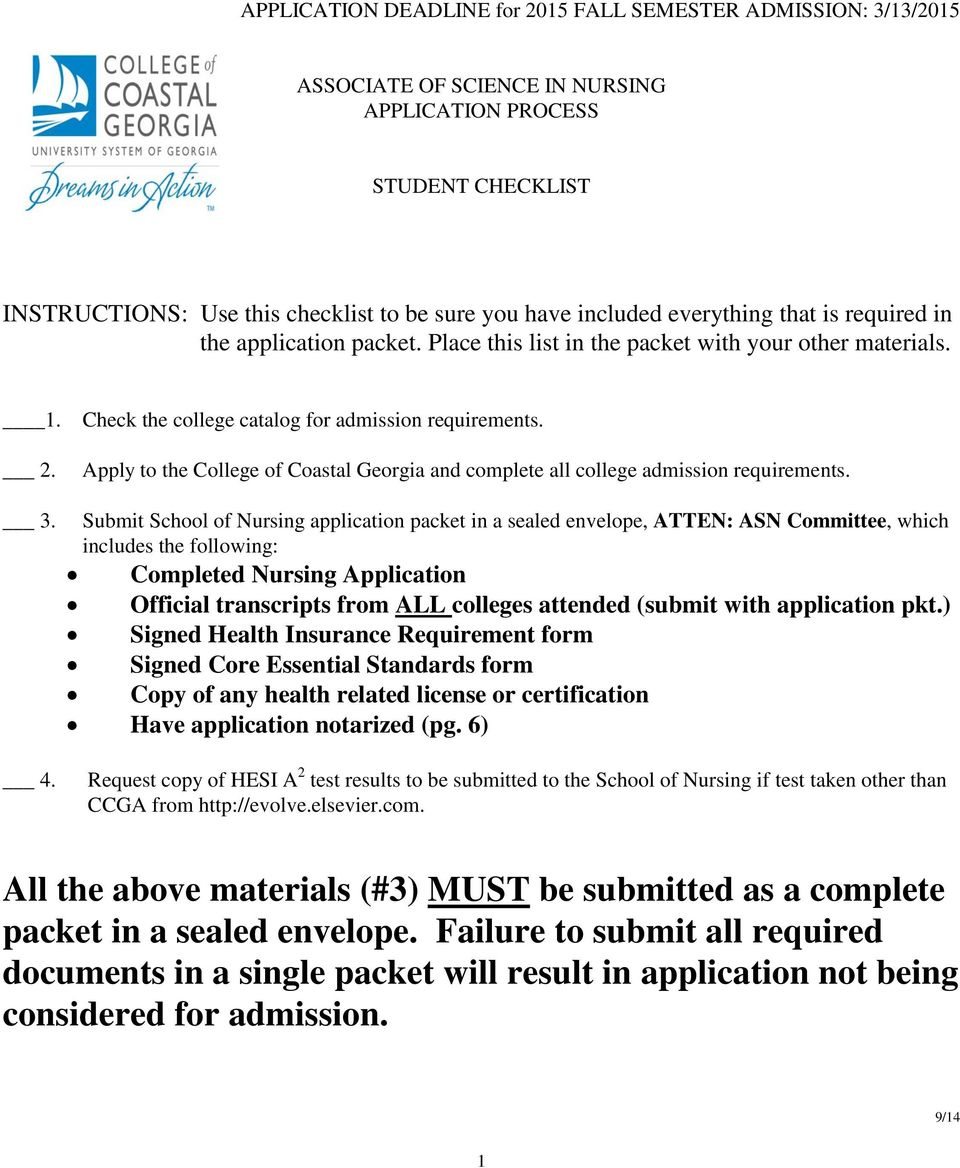 Apply to the College of Coastal Georgia and complete all college admission requirements.