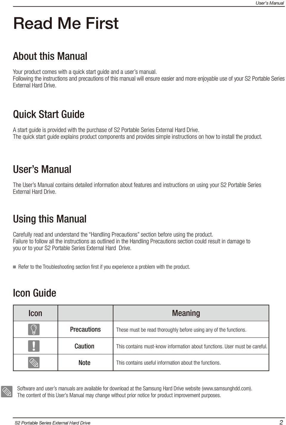Quick Start Guide A start guide is provided with the purchase of. The quick  start
