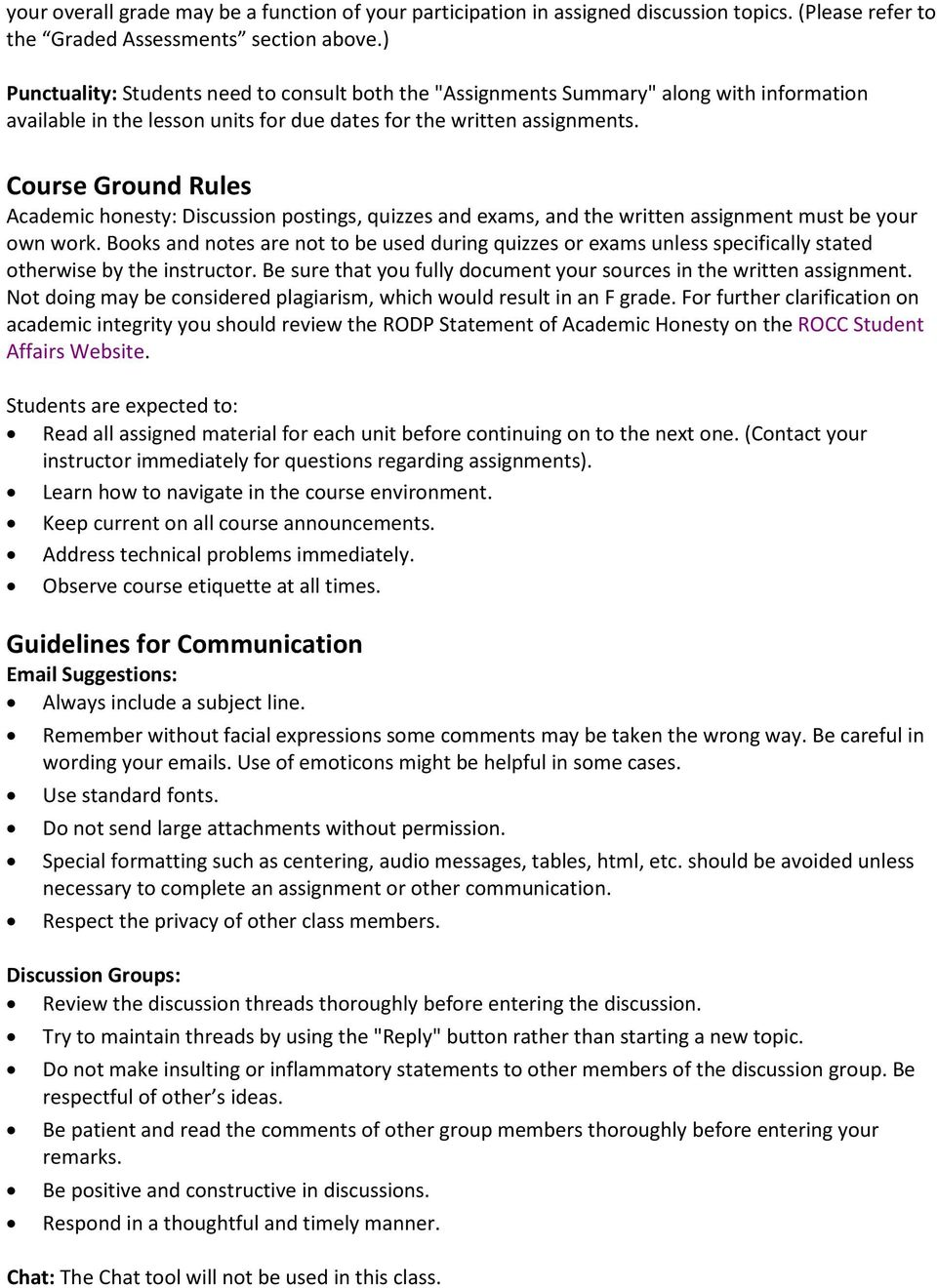Course Ground Rules Academic honesty: Discussion postings, quizzes and exams, and the written assignment must be your own work.