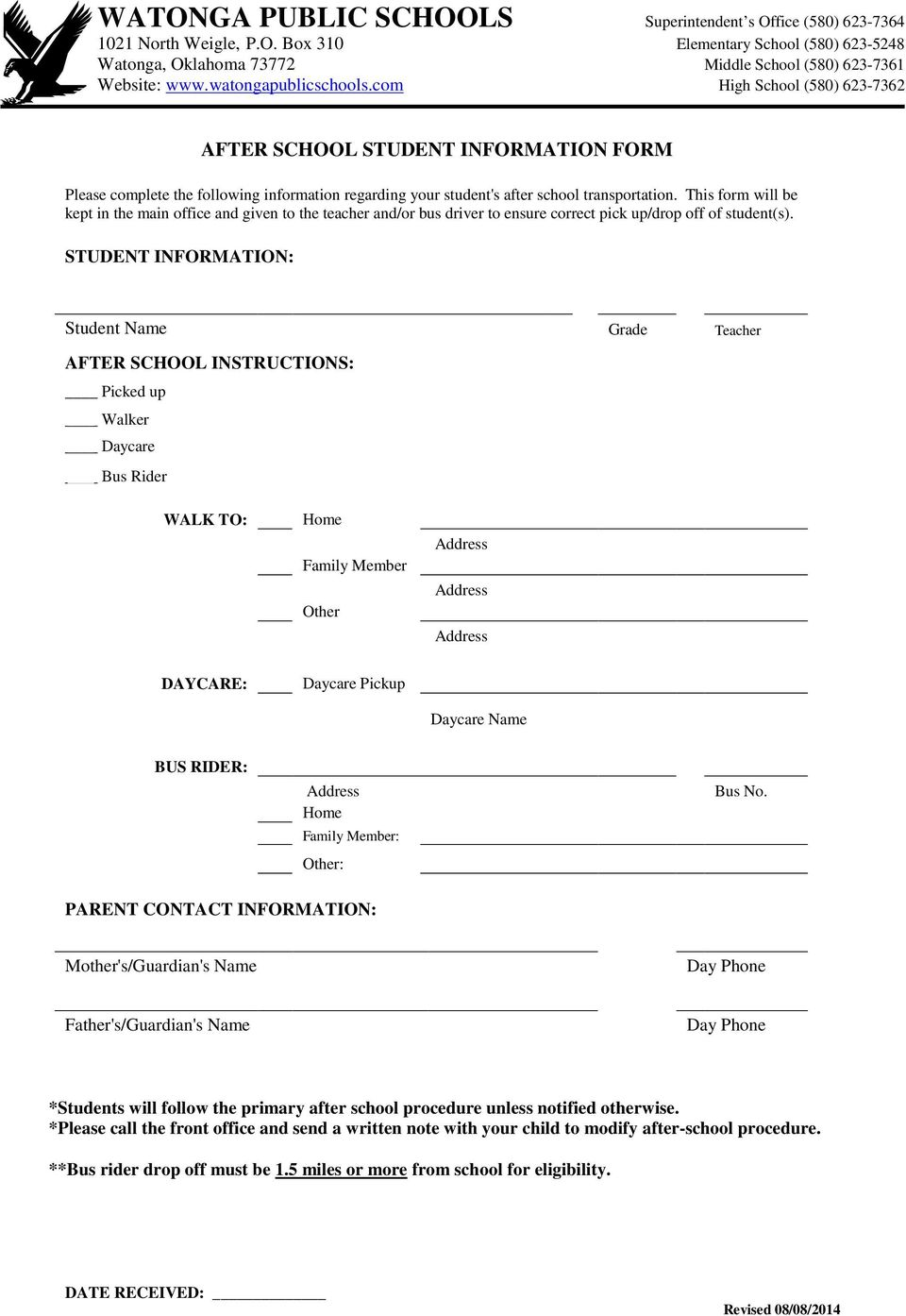 This form will be kept in the main office and given to the teacher and/or bus driver to ensure correct pick up/drop off of student(s).