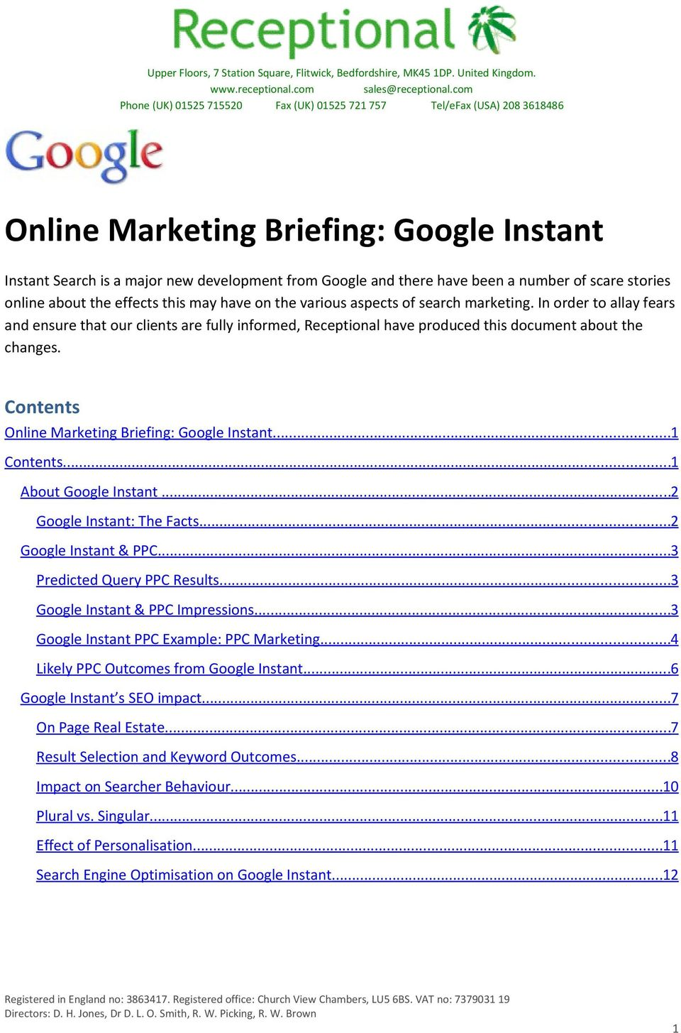 Contents Online Marketing Briefing: Google Instant...1 Contents...1 About Google Instant...2 Google Instant: The Facts...2 Google Instant & PPC...3 Predicted Query PPC Results.