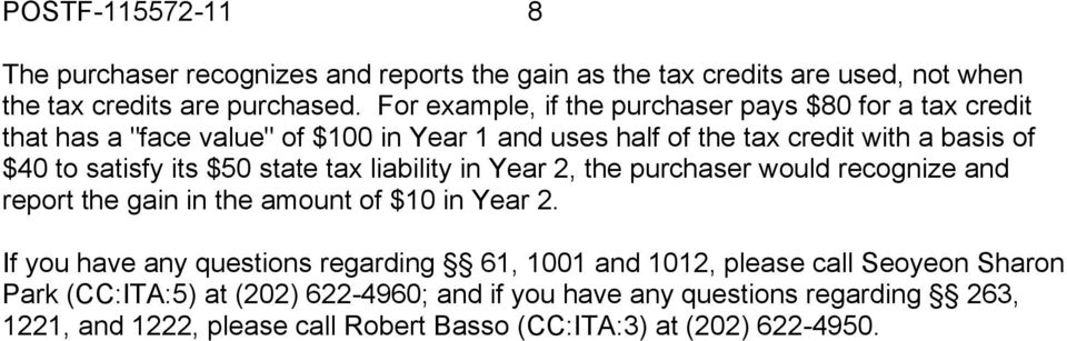 its $50 state tax liability in Year 2, the purchaser would recognize and report the gain in the amount of $10 in Year 2.
