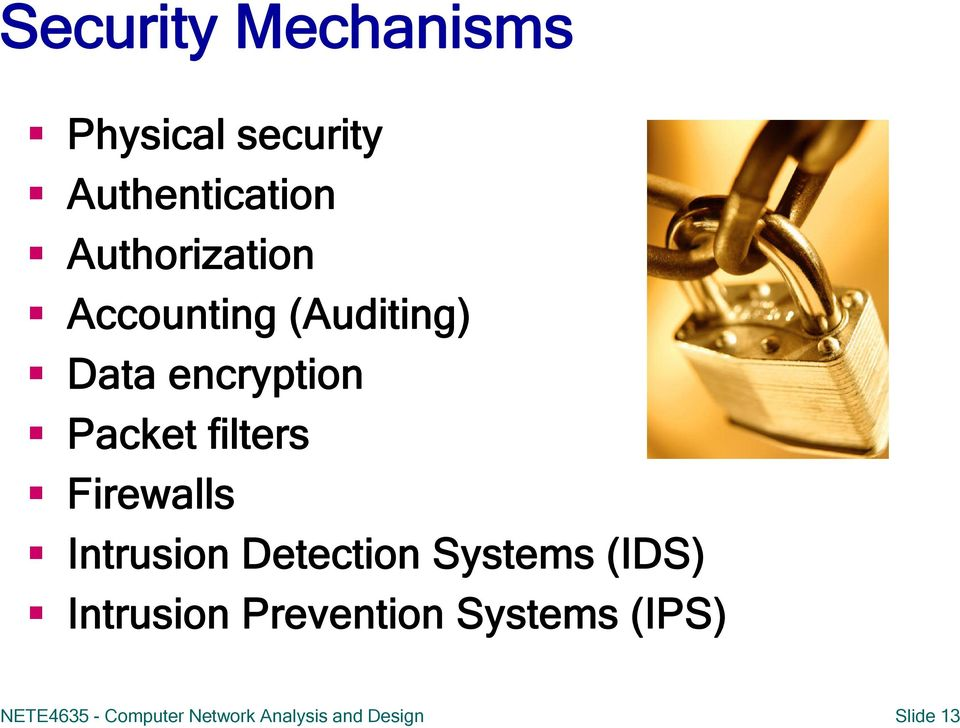 filters Firewalls Intrusion Detection Systems (IDS) Intrusion