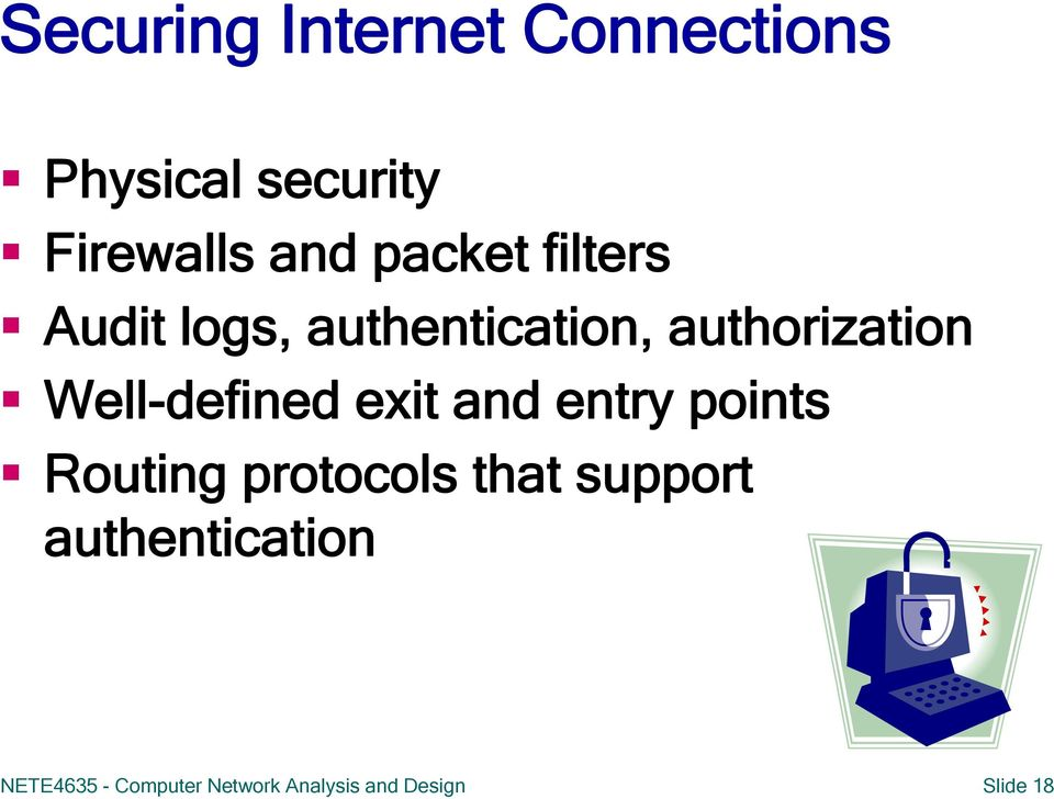 Well-defined exit and entry points Routing protocols that