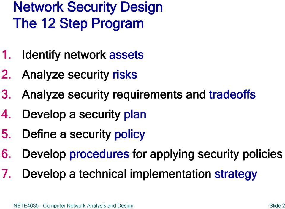 Develop a security plan 5. Define a security policy 6.