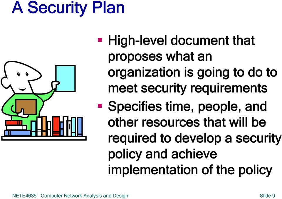 resources that will be required to develop a security policy and achieve
