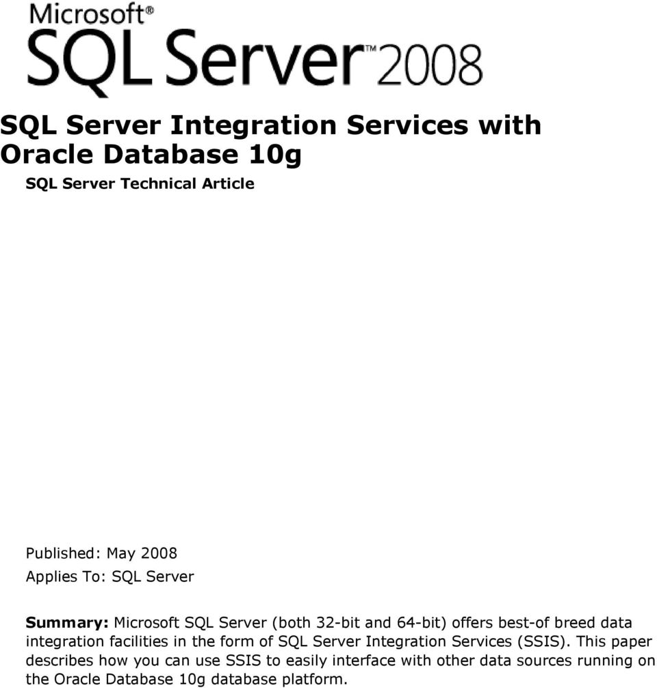 integration facilities in the form of SQL Server Integration Services (SSIS).