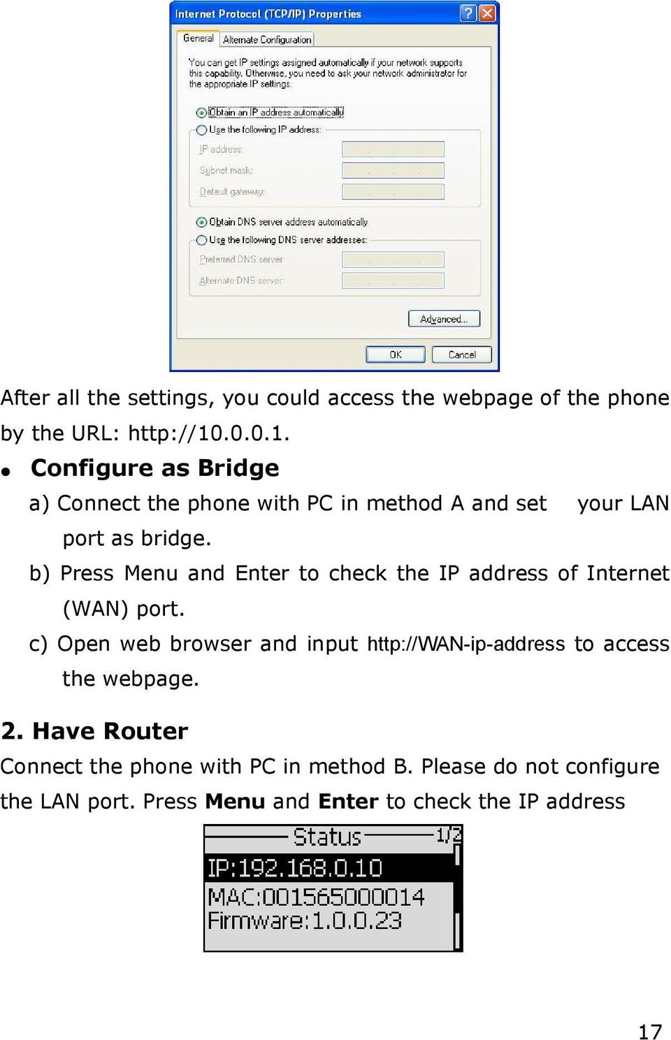 b) Press Menu and Enter to check the IP address of Internet (WAN) port.