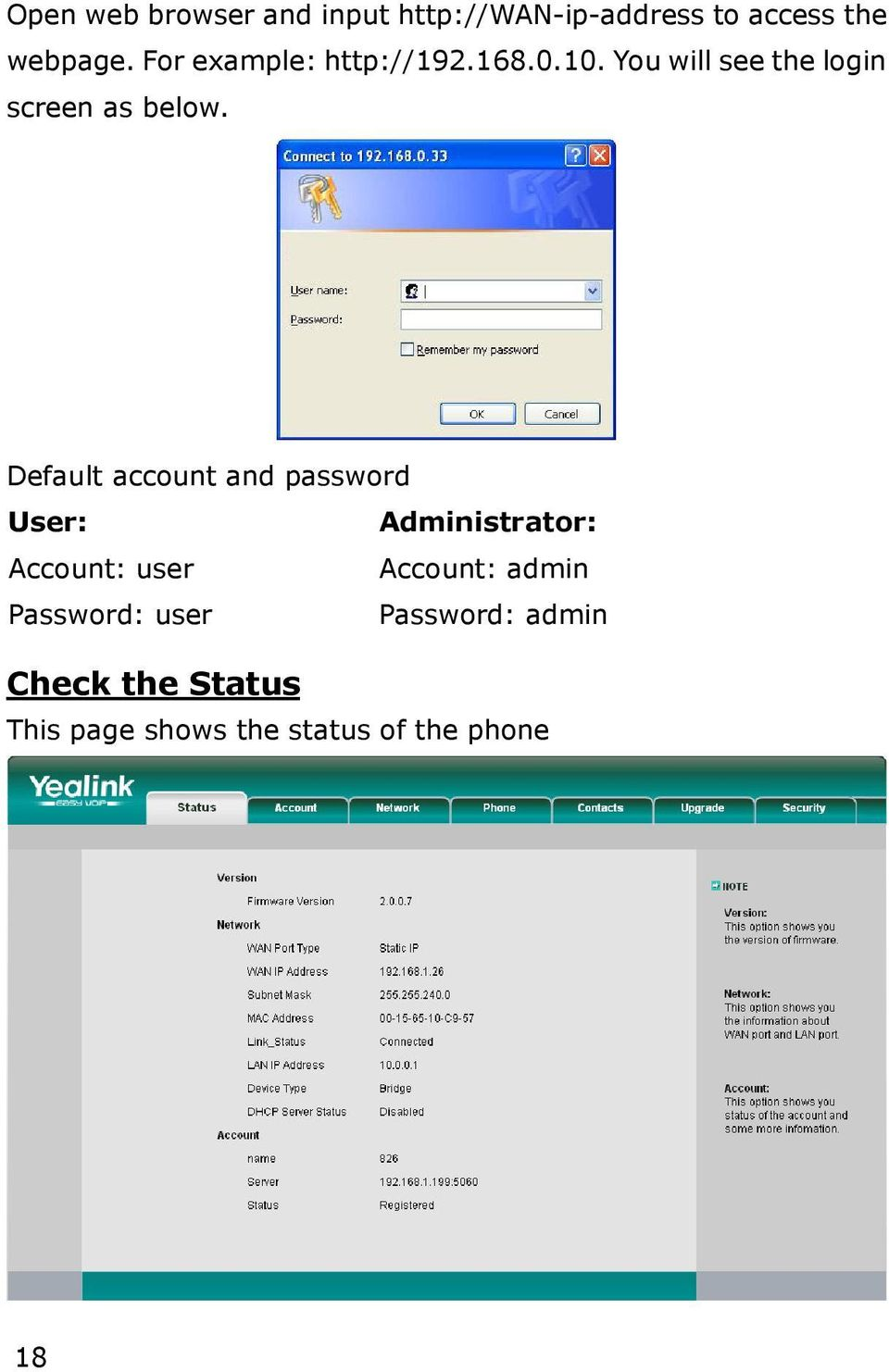 Default account and password User: Administrator: Account: user Account: admin