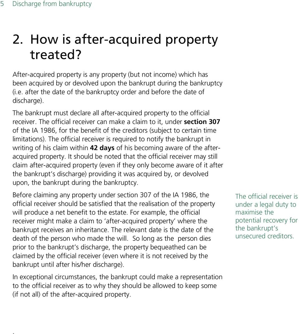 The bankrupt must declare all after-acquired property to the official receiver.