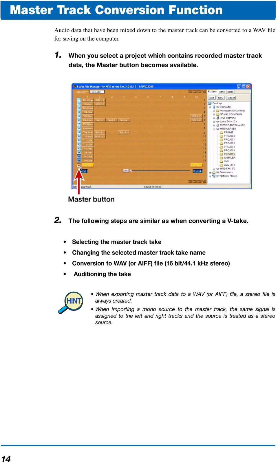 Selecting the master track take Changing the selected master track take name Conversion to WAV (or AIFF) file (16 bit/44.