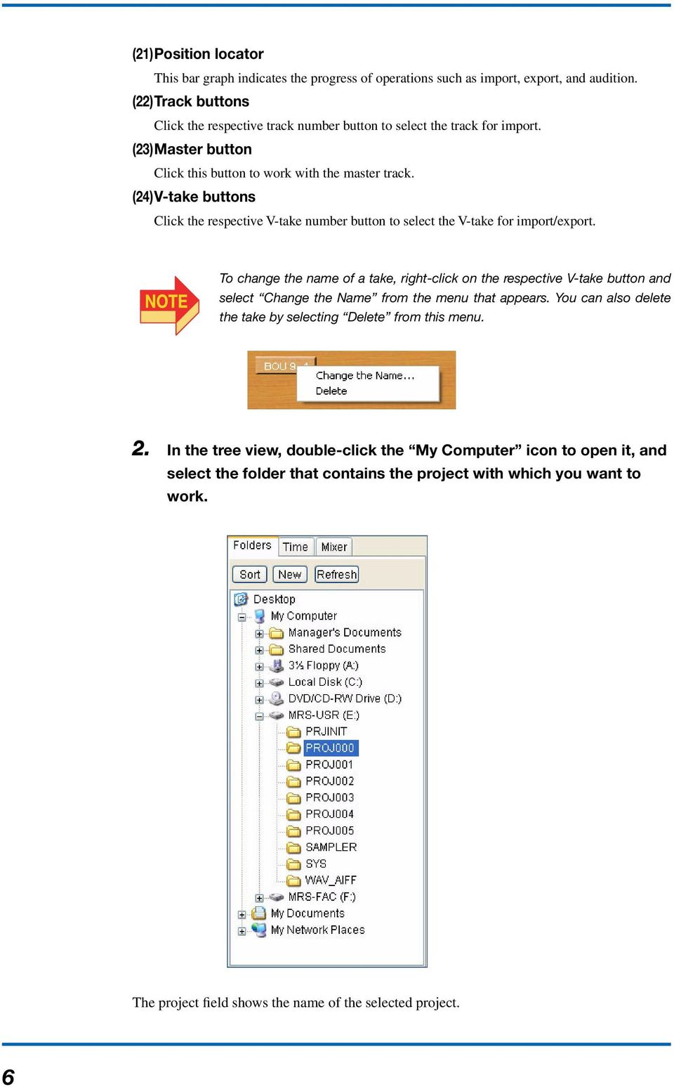 (24)V-take buttons Click the respective V-take number button to select the V-take for import/export.