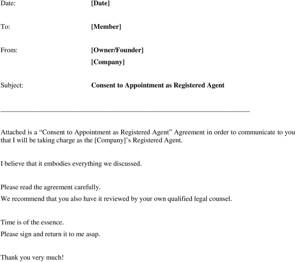 Registered Agent. I believe that it embodies everything we discussed. Please read the agreement carefully.