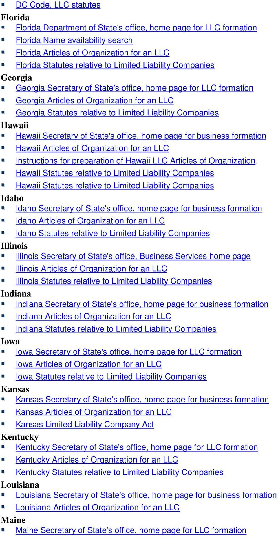 Companies Hawaii Hawaii Secretary of State's office, home page for business formation Hawaii Articles of Organization for an LLC Instructions for preparation of Hawaii LLC Articles of Organization.