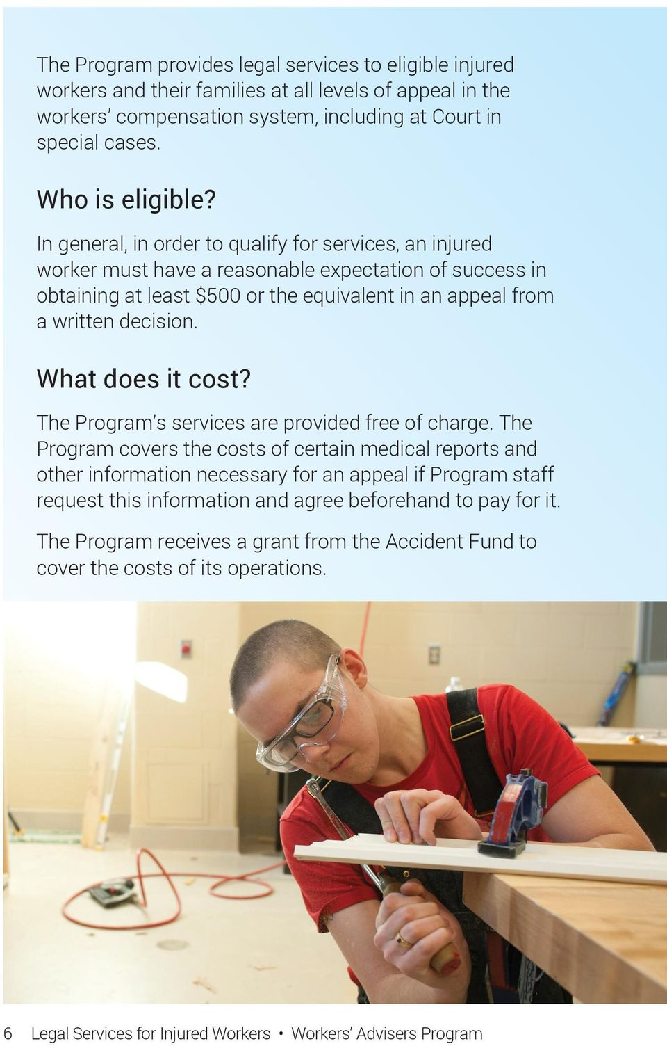 What does it cost? The Program s services are provided free of charge.