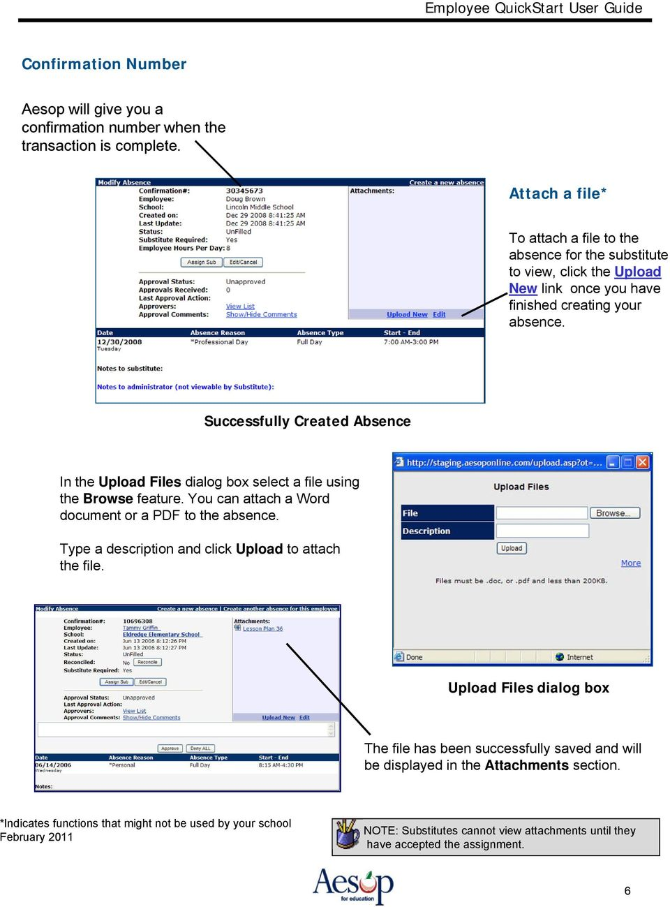 Successfully Created Absence In the Upload Files dialog box select a file using the Browse feature. You can attach a Word document or a PDF to the absence.