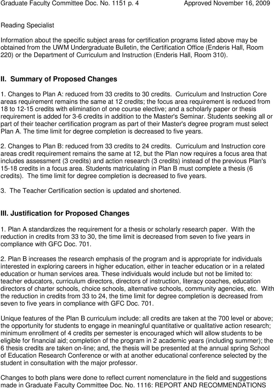 Certification Office (Enderis Hall, Room 220) or the Department of Curriculum and Instruction (Enderis Hall, Room 310). II. Summary of Proposed Changes 1.