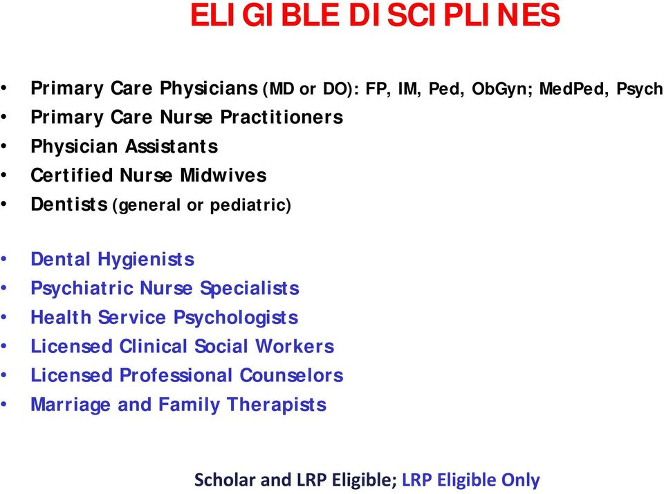 Hygienists Psychiatric Nurse Specialists Health Service Psychologists Licensed Clinical Social Workers