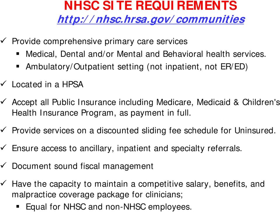 Program, as payment in full. Provide services on a discounted sliding fee schedule for Uninsured. Ensure access to ancillary, inpatient and specialty referrals.