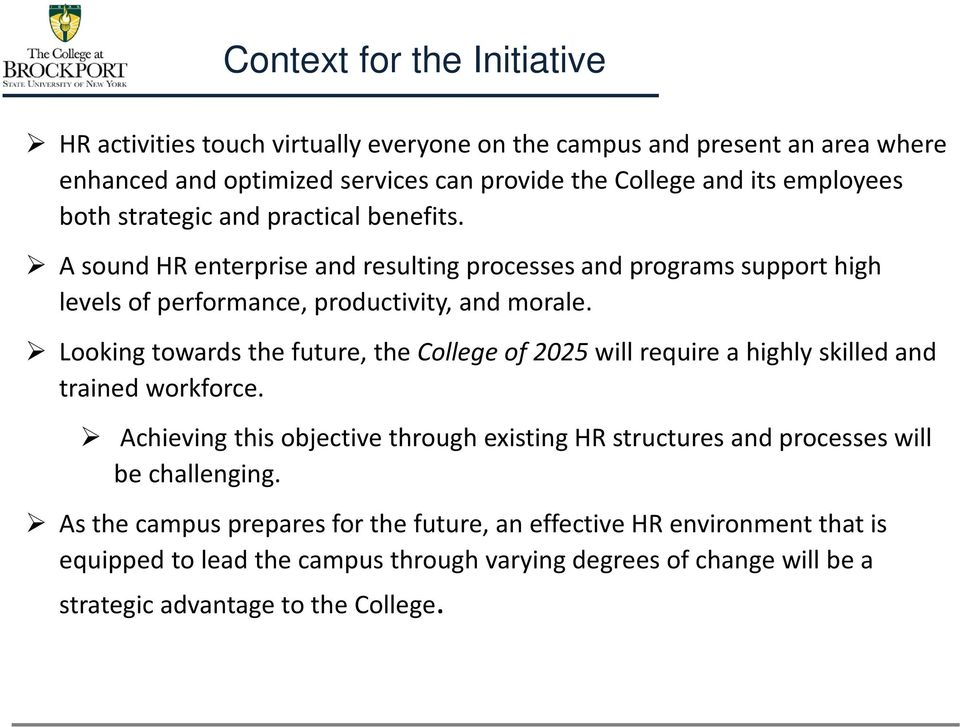 Looking towards the future, the College of 2025 will require a highly skilled and trained workforce.