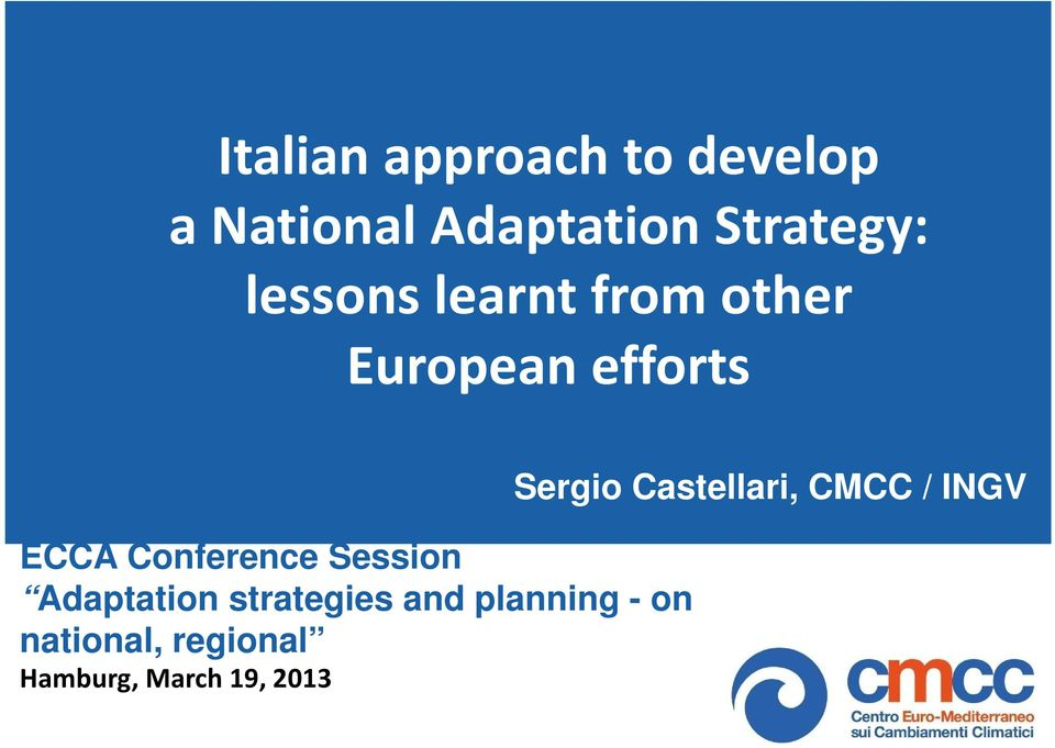 Session Adaptation strategies and planning - on national,