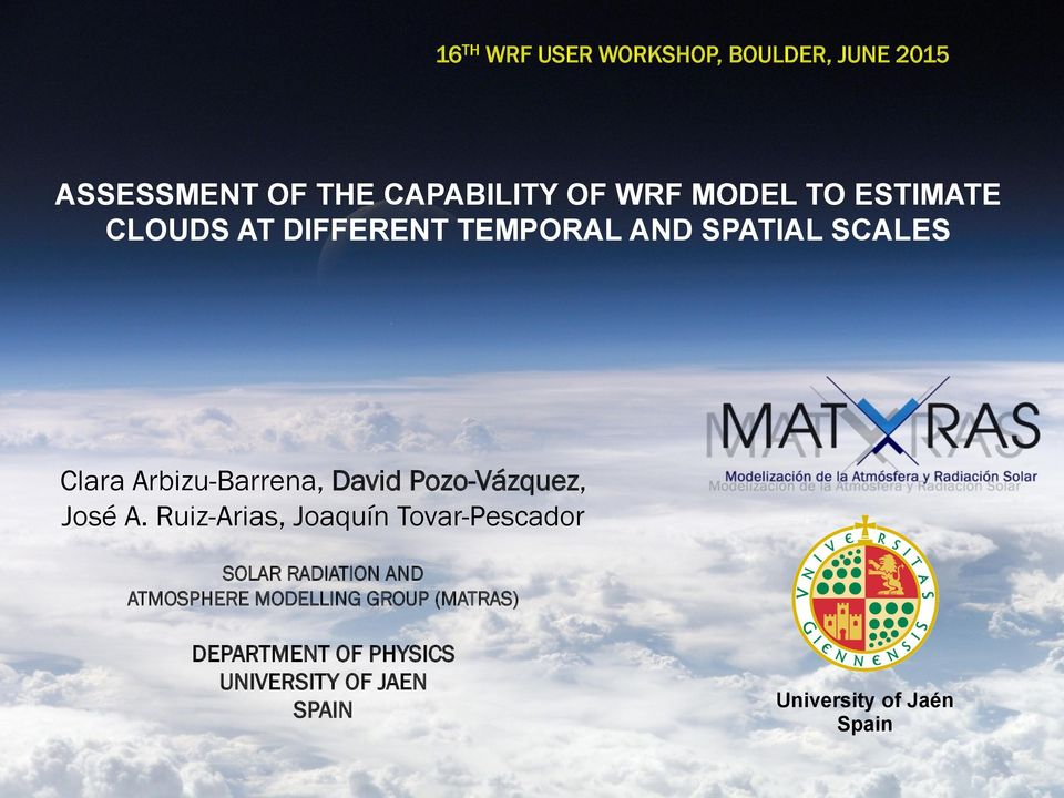 ASSESSMENT OF THE CAPABILITY OF WRF MODEL TO ESTIMATE CLOUDS AT