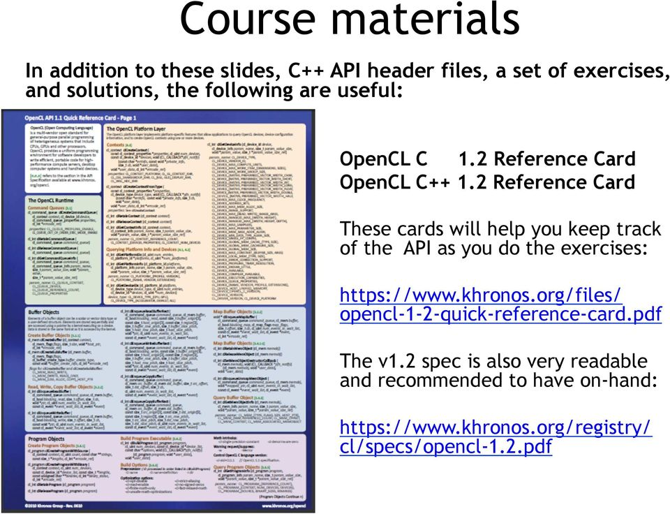 Course materials  In addition to these slides, C++ API