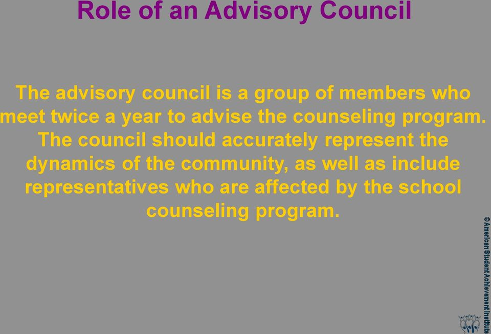 The council should accurately represent the dynamics of the community,