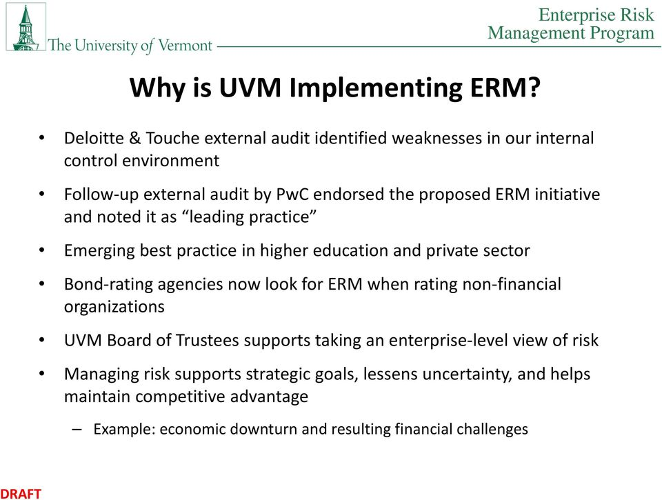 proposed ERM initiative and noted it as leading practice Emerging best practice in higher education and private sector Bond rating agencies now look