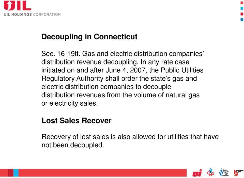 state s gas and electric distribution companies to decouple distribution revenues from the volume of natural gas or