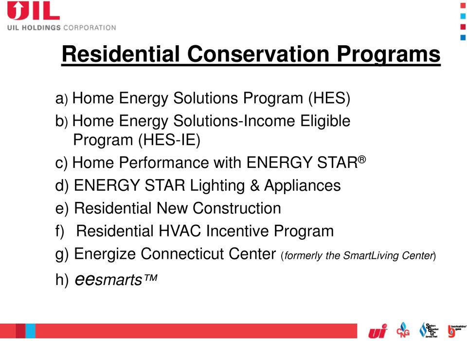 ENERGY STAR Lighting & Appliances e) Residential New Construction f) Residential HVAC