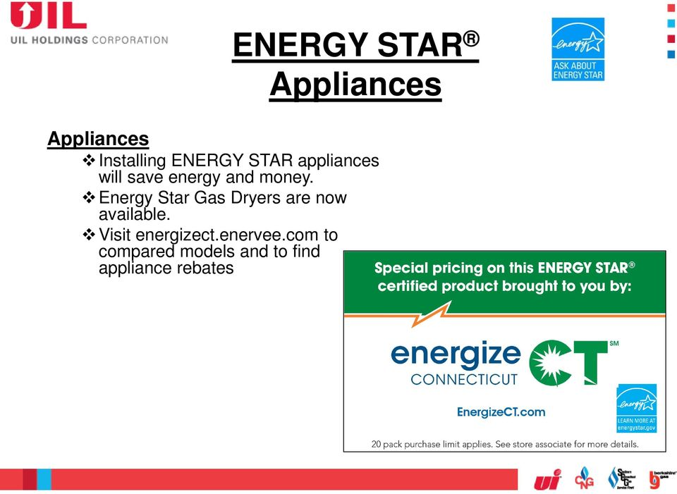 Energy Star Gas Dryers are now available.