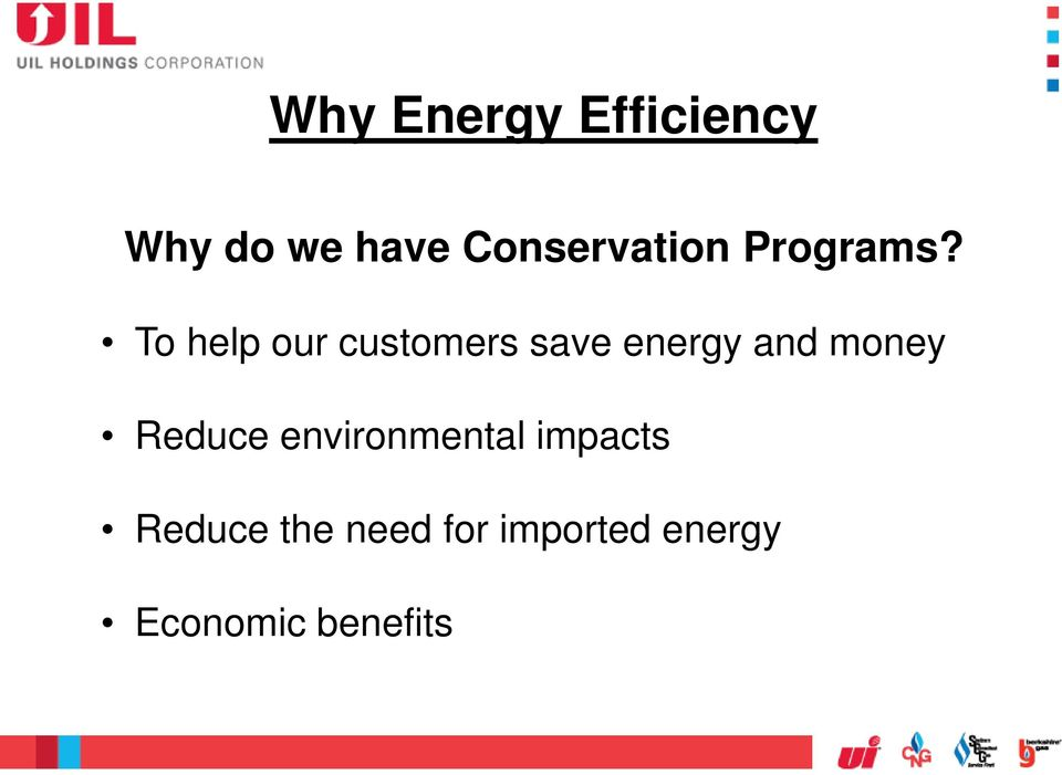 To help our customers save energy and money