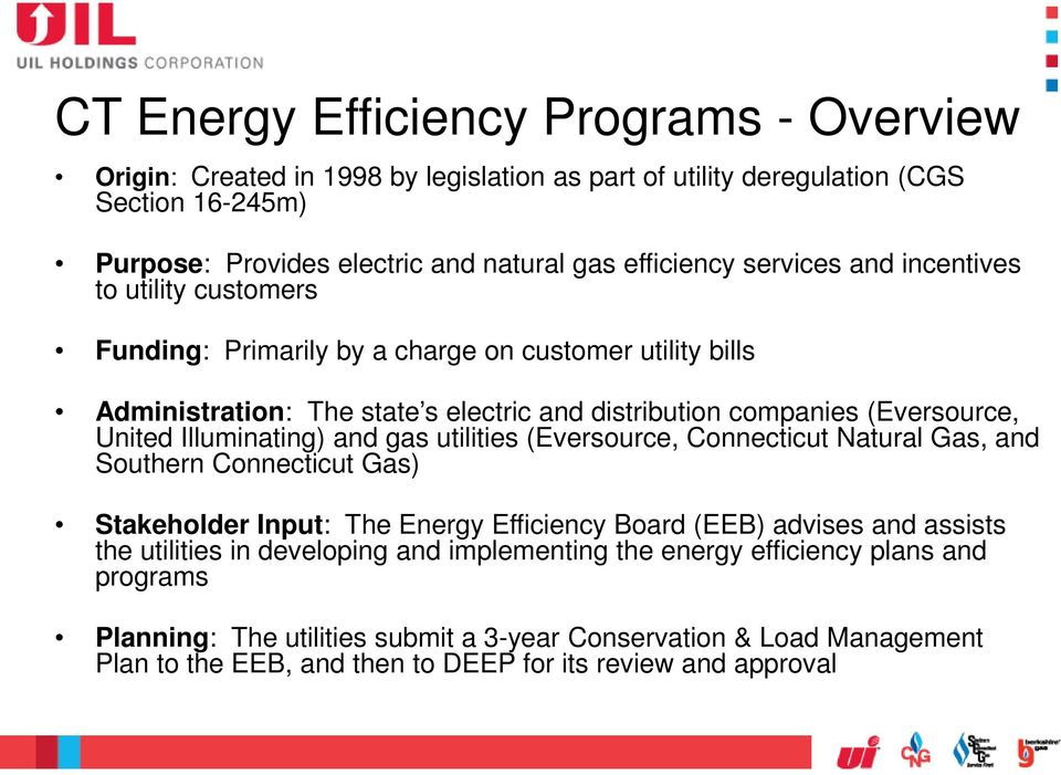 Illuminating) and gas utilities (Eversource, Connecticut Natural Gas, and Southern Connecticut Gas) Stakeholder Input: The Energy Efficiency Board (EEB) advises and assists the utilities in