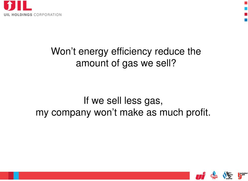 sell? If we sell less gas,