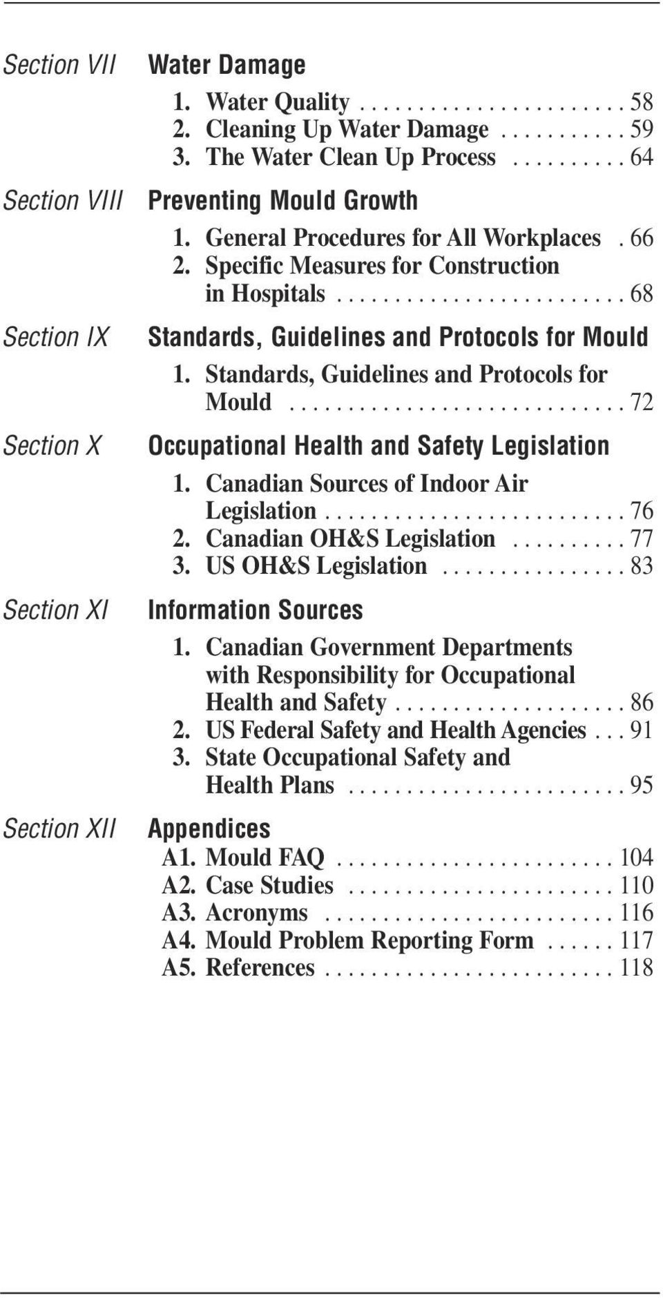 Standards, Guidelines and Protocols for Mould............................. 72 Occupational Health and Safety Legislation 1. Canadian Sources of Indoor Air Legislation.......................... 76 2.
