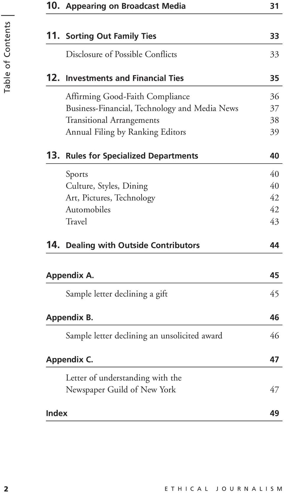 Ranking Editors 39 13. Rules for Specialized Departments 40 Sports 40 Culture, Styles, Dining 40 Art, Pictures, Technology 42 Automobiles 42 Travel 43 14.
