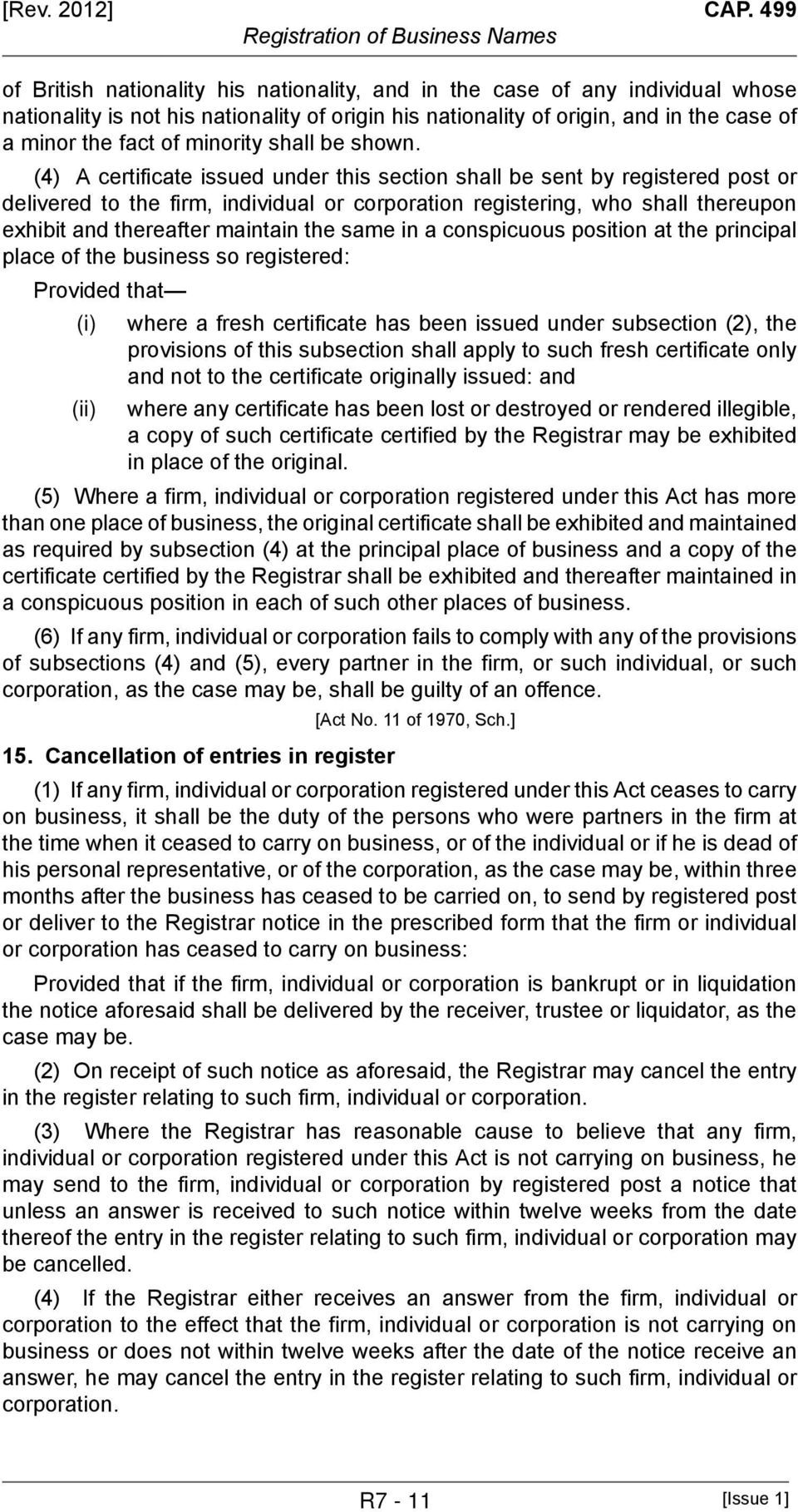 (4) A certificate issued under this section shall be sent by registered post or delivered to the firm, individual or corporation registering, who shall thereupon exhibit and thereafter maintain the