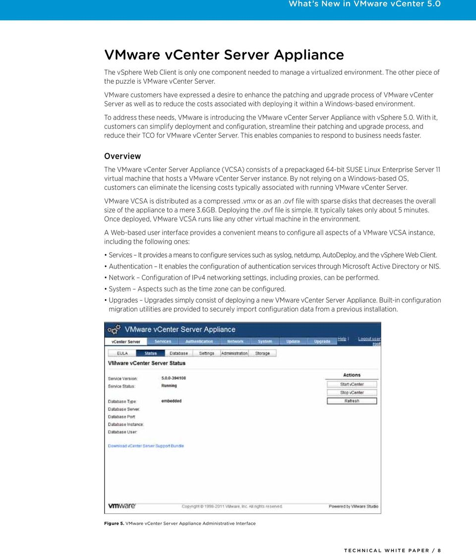 environment. To address these needs, VMware is introducing the VMware vcenter Server Appliance with vsphere 5.0.