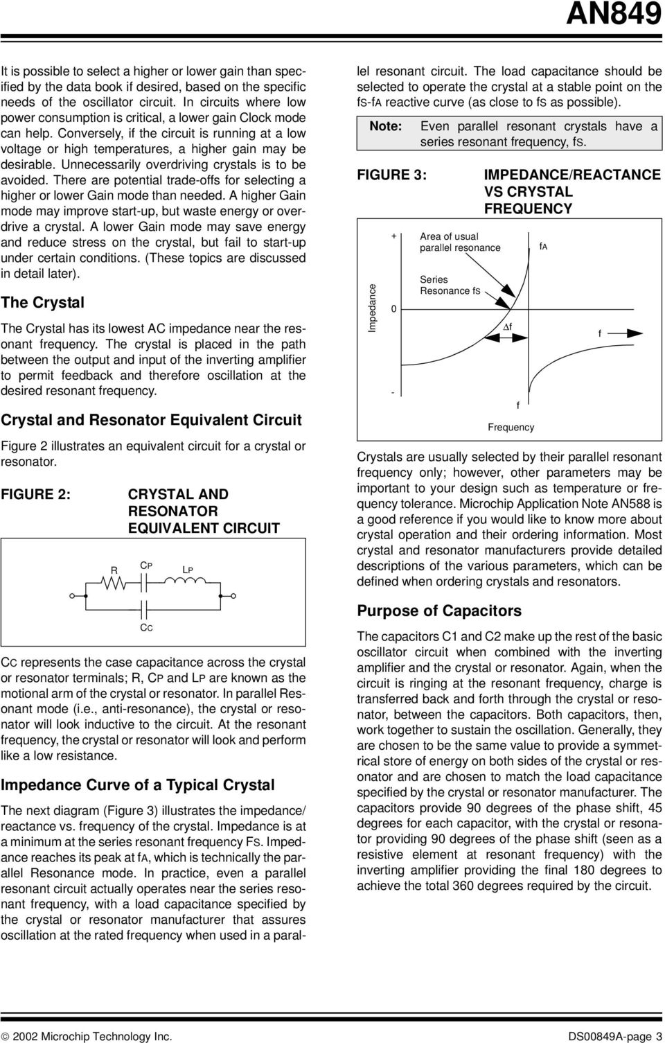 An849 Basic Picmicro Oscillator Design Introduction The Do It Yourself Crystal Circuit Schematic Unnecessarily Overdriving Crystals Is To Be Avoided There Are Potential Trade Offs For Selecting