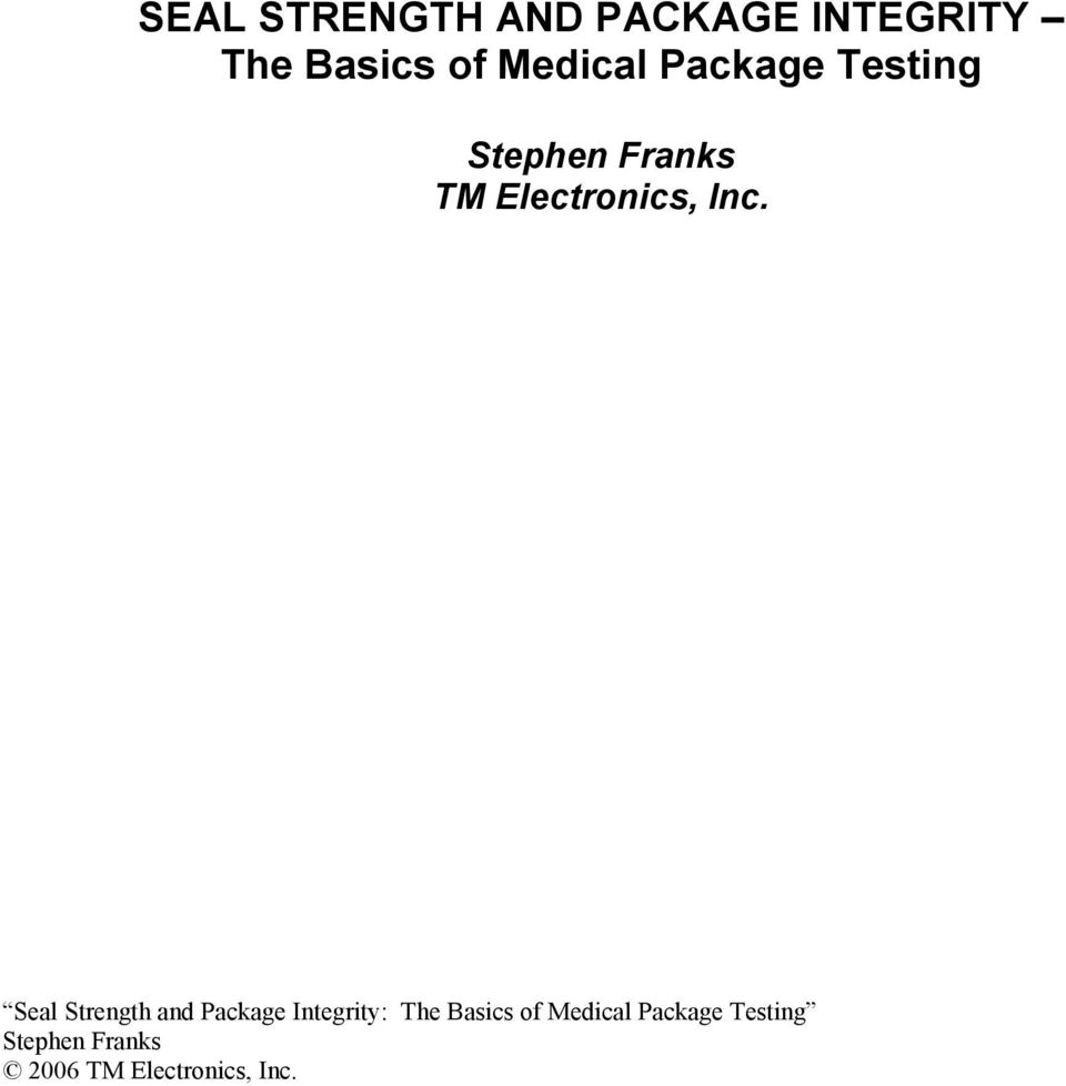 SEAL STRENGTH AND PACKAGE INTEGRITY The Basics of Medical