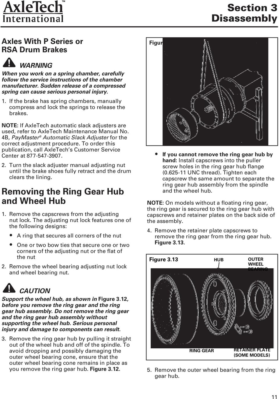 NOTE: If AxleTech automatic slack adjusters are used, refer to AxleTech  Maintenance Manual No