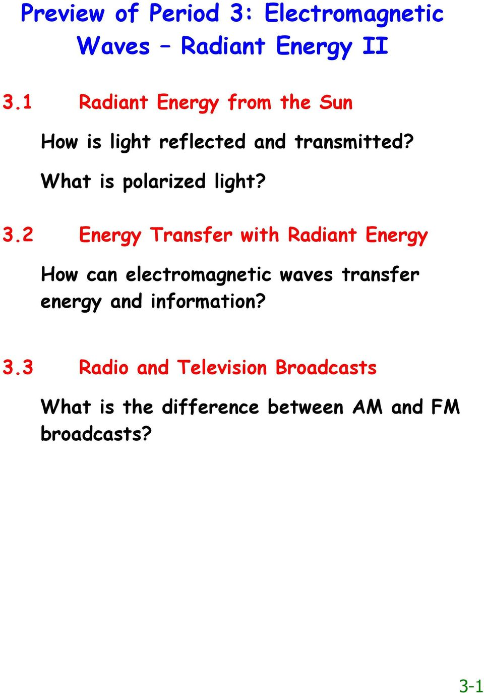 What is polarized light? 3.