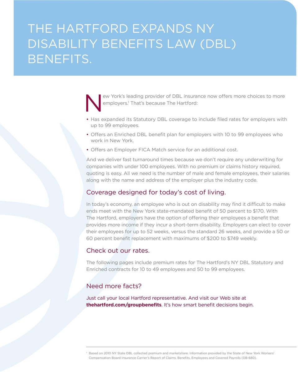 Offers an Enriched DBL benefit plan for employers with 10 to 99 employees who work in New York. Offers an Employer FICA Match service for an additional cost.