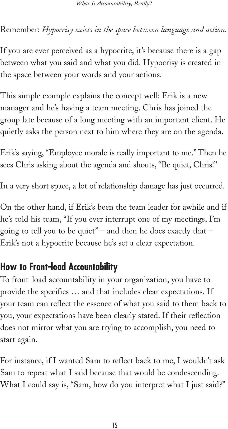 This simple example explains the concept well: Erik is a new manager and he s having a team meeting. Chris has joined the group late because of a long meeting with an important client.