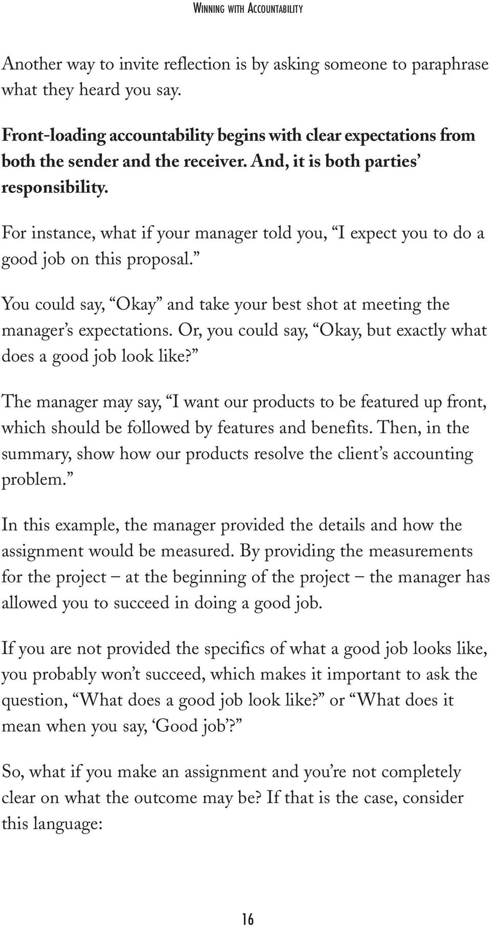 For instance, what if your manager told you, I expect you to do a good job on this proposal. You could say, Okay and take your best shot at meeting the manager s expectations.