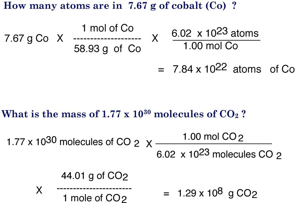 84 x 1022 atoms of Co What is the mass of 1.77 x 10 30 molecules of CO2? 1.77 x 1030 molecules of CO 2 X 1.