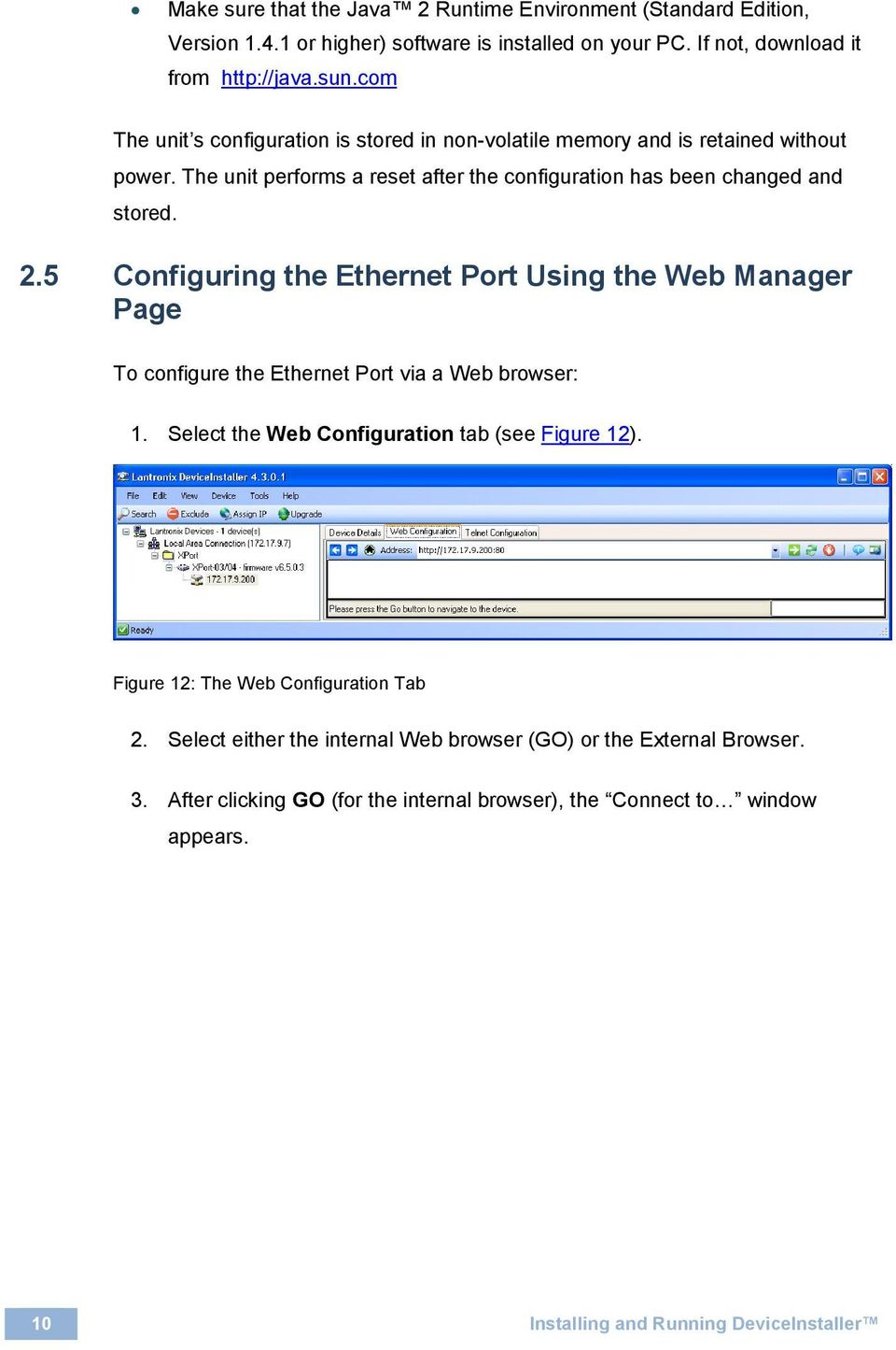 5 Configuring the Ethernet Port Using the Web Manager Page To configure the Ethernet Port via a Web browser: 1. Select the Web Configuration tab (see Figure 12).