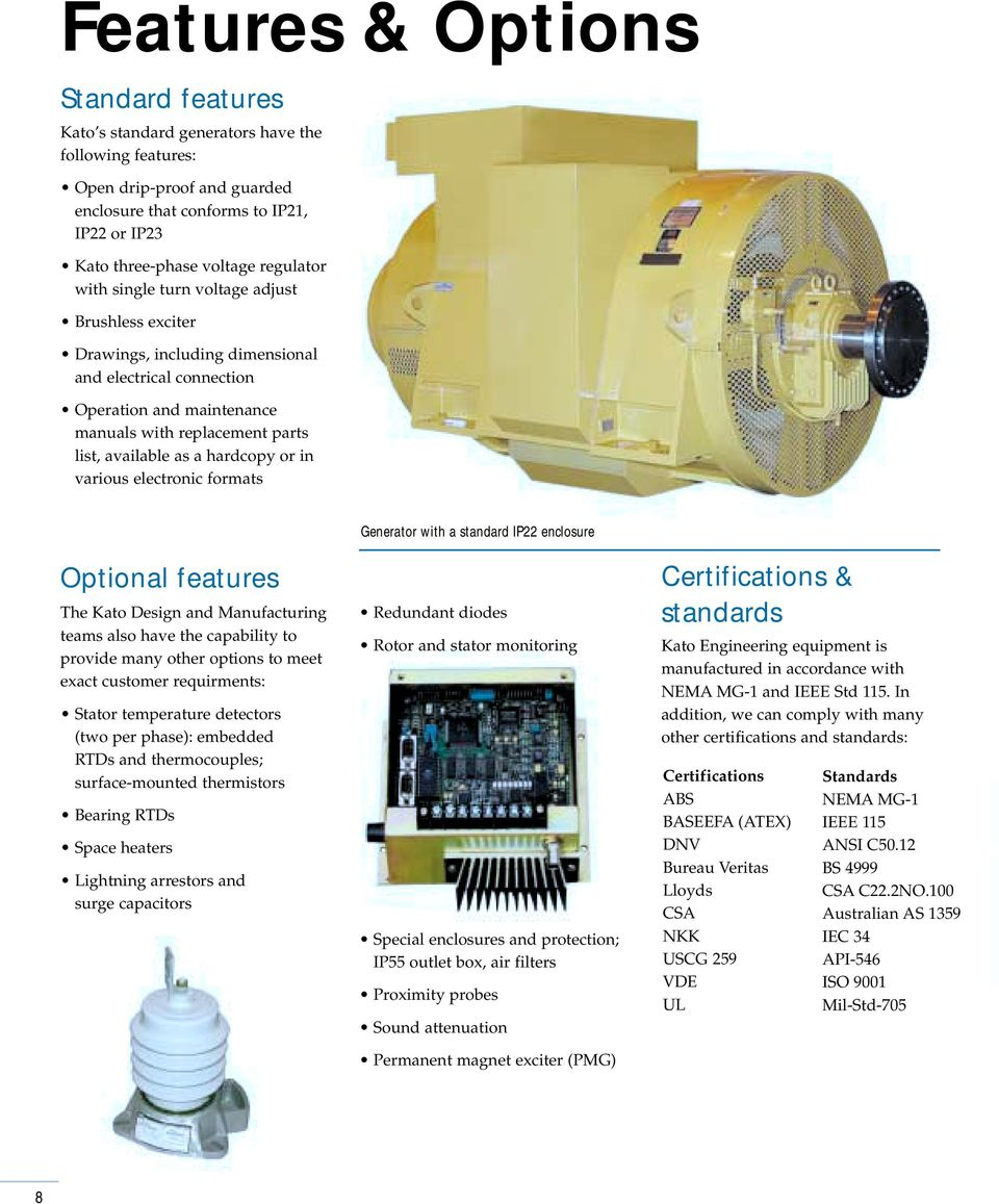 hardcopy or in various electronic formats Generator with a standard IP22  enclosure Optional features The Kato