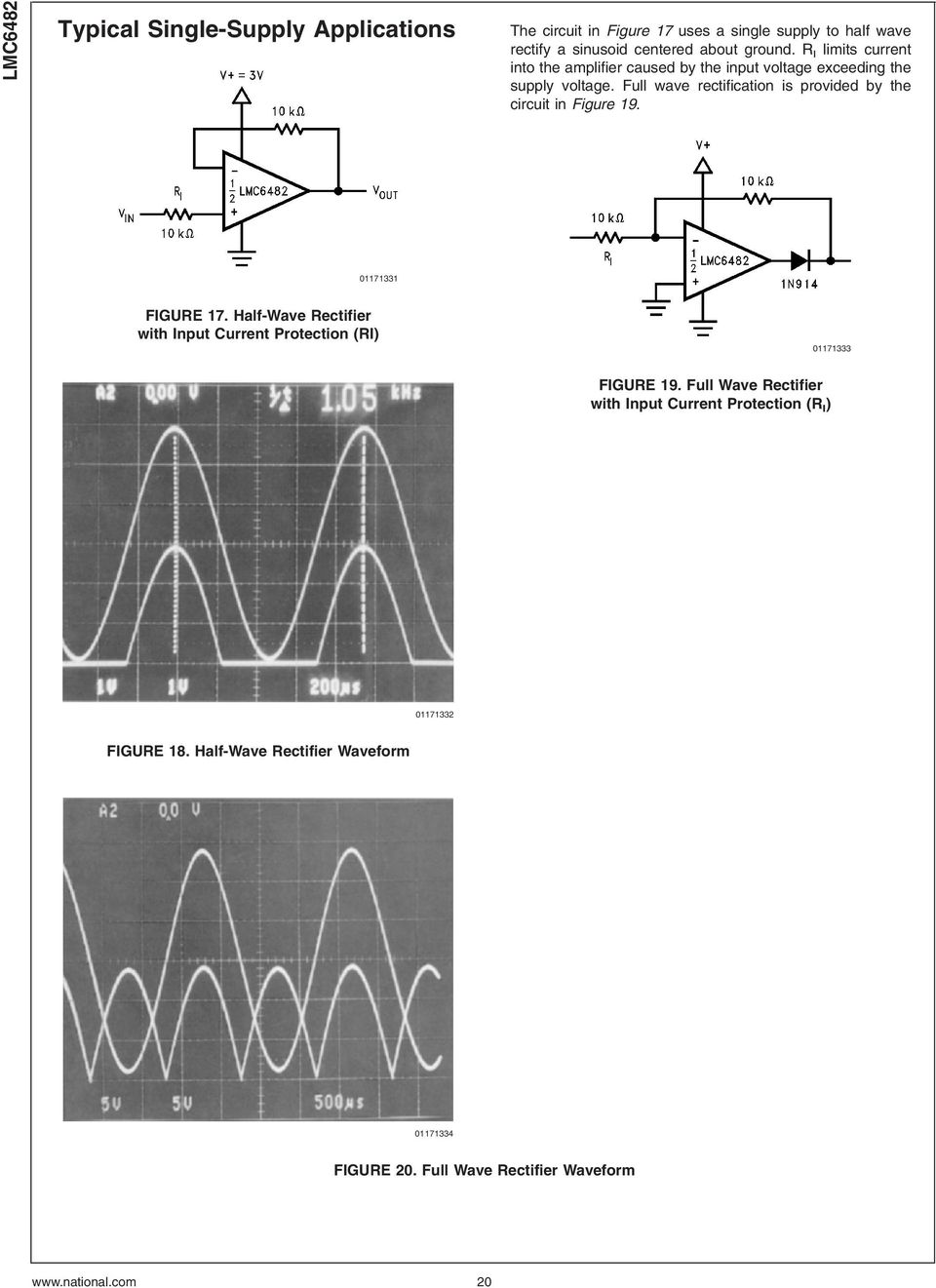 Full wave rectification is provided by the circuit in Figure 19. 01171331 FIGURE 17.